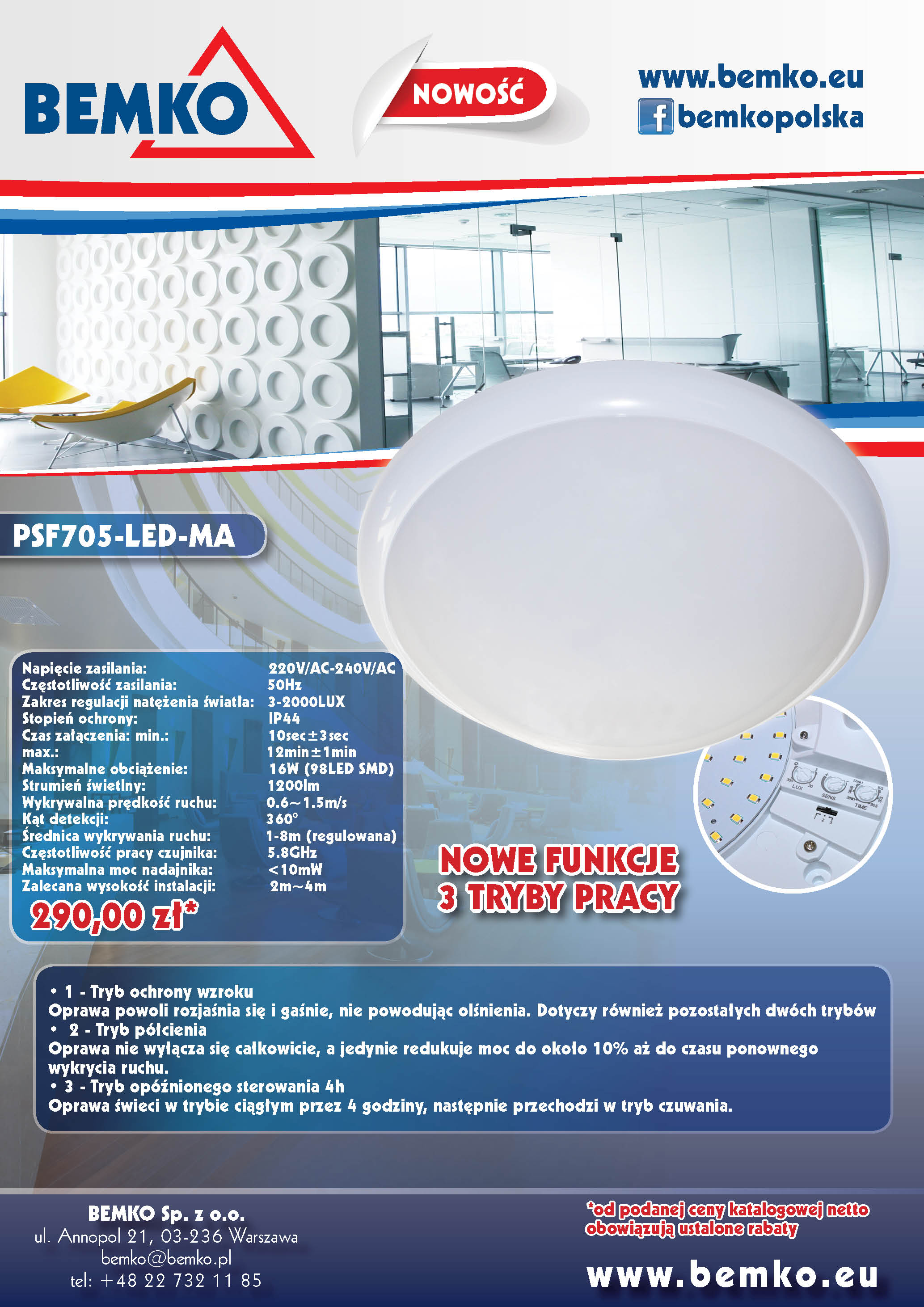 NEW - PSF705-LED-MA - 3 OPERATION MODES